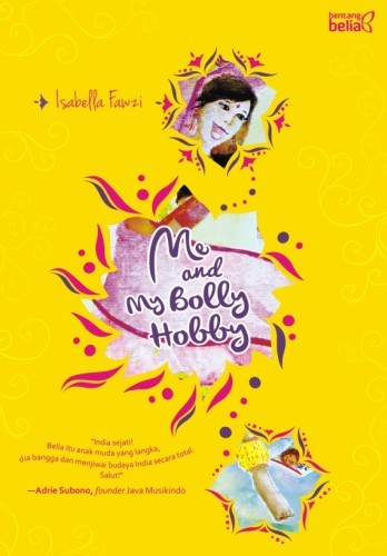 Review: Me and My Bolly Hobby Yanikmatilah Saja