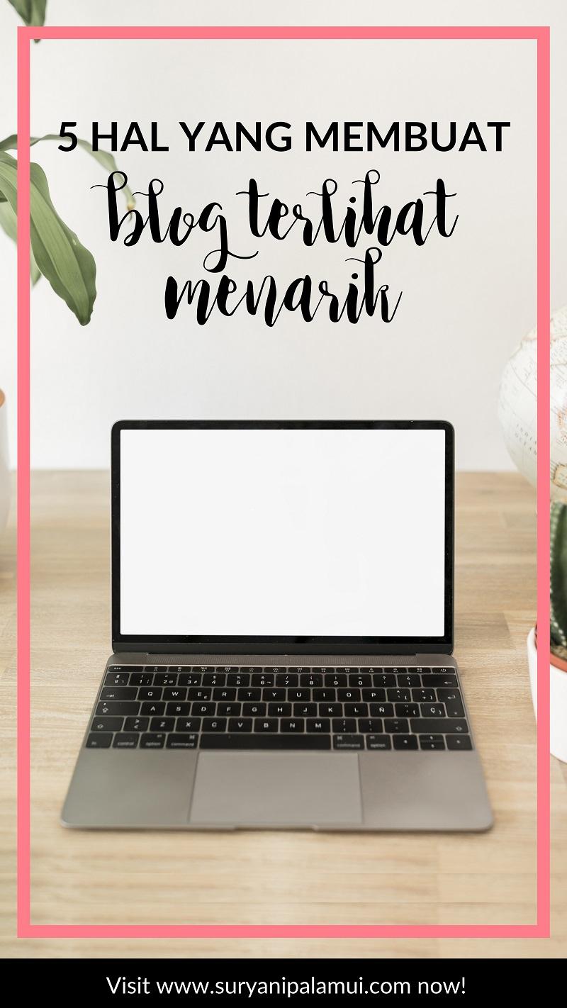 5 Hal Yang Membuat Blog Terlihat Menarik (Untuk Blogger Pemula)
