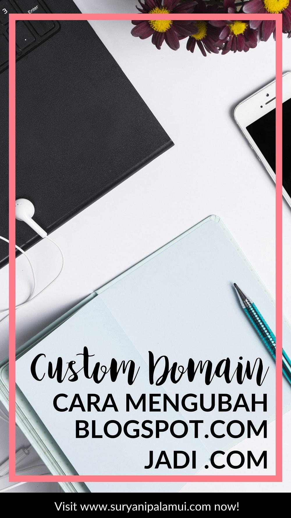 Custom Domain Blogspot, Cara Mengubah blogspot.com Jadi .com