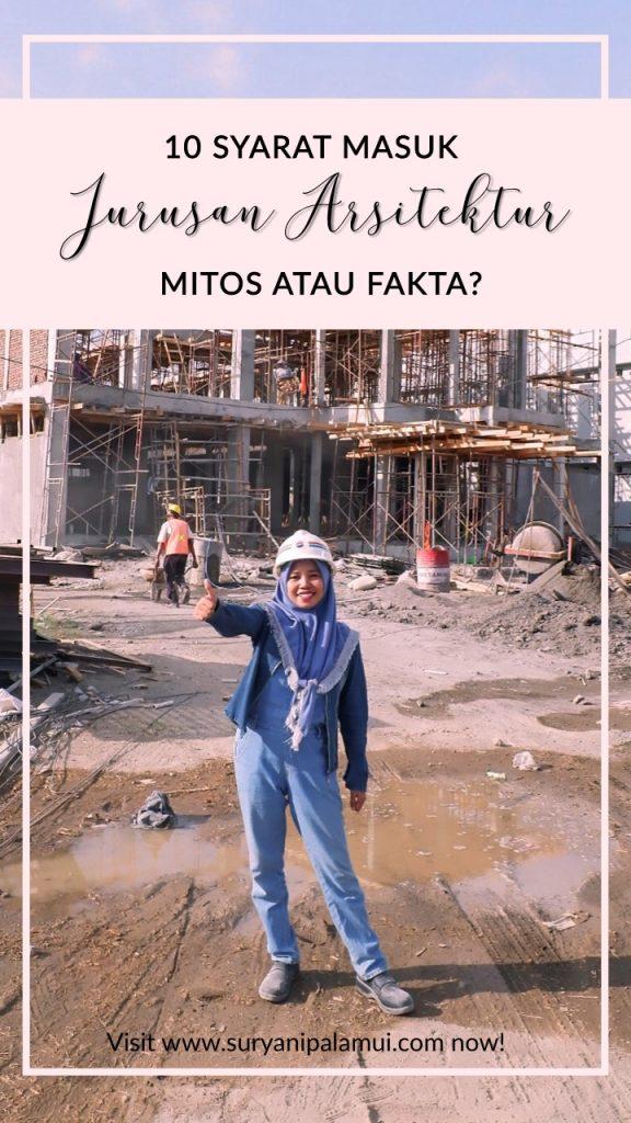 10 Syarat Masuk Jurusan Arsitektur, Mitos atau Fakta?