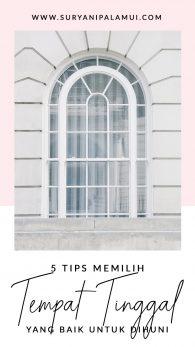 5 Tips Memilih Tempat Tinggal yang Baik Untuk Dihuni